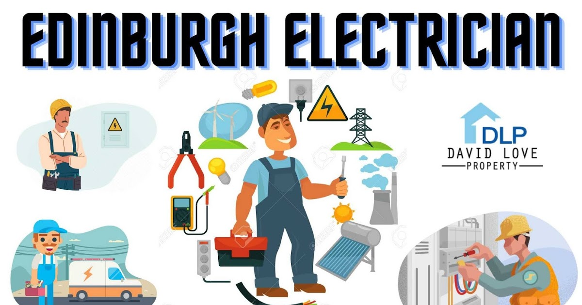 TIPS TO HIRE THE BEST EDINBURGH ELECTRICIANS